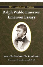 Emerson Essays: Nature, The First Series, The Second Series