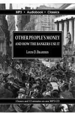 Other Peoples' Money and How The Bankers Use It