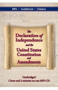 The Declaration of Independence and the United States Constitution and Amendments