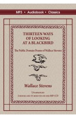 Thirteen Ways of Looking at a Blackbird - The Public Domain Poems of Wallace Stevens